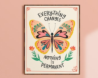 Everything Changes Print, Inspirational Wall Art, Butterfly Print, Colorful Office Decor, Mindfulness Gift, Positive Quote Art, Living Room