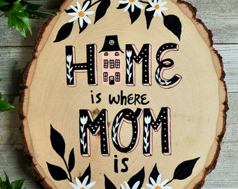 Mother's Day Gift from Kids, Home is Where Mom Is Sign, First Mothers Day Gift, Hand Painted Wood Sign, Floral Wall Art, Mothers Day Present