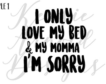 I Only Love My Bed and My Momma I'm Sorry Monogram Addition for Dog Bandana - Matte, Glitter & HOLO Options