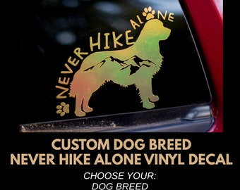 Never Hike Alone Custom Dog Breed Sticker Decal - Holographic and Matte Vinyl- Cars, Lap Tops, Notebooks, Coolers