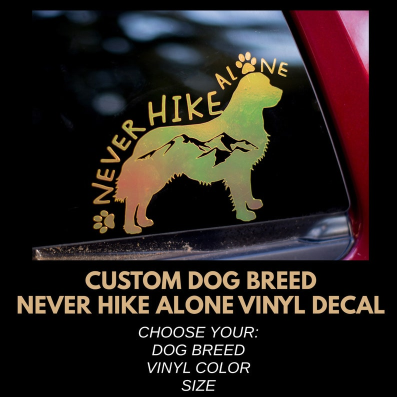 Never Hike Alone Custom Dog Breed Sticker Decal  Holographic image 0