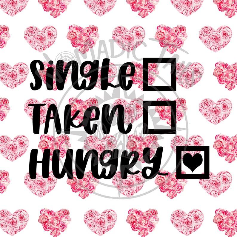 Single Taken Hungry  Valentine Monogram Addition for Dog image 0