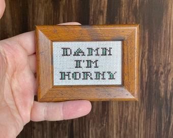 Damn I'm Horny - framed cross stitch magnet