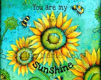 Sunflower Wall Art~ Flowers & Bees~ Home Decor Art Print~ You Are my Sunshine~ Original Handprinted Art