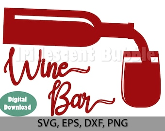 Wine Bar Sign, SVG, PNG, DXF, eps Cut Files, Download, Print, For Cricut, Silhouette, Vinyl cutters, Laser
