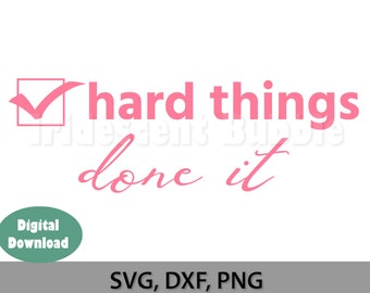 Hard Things digital file, svg, png, dxf, eps Cut Files, Download, For Cricut or Silhouette