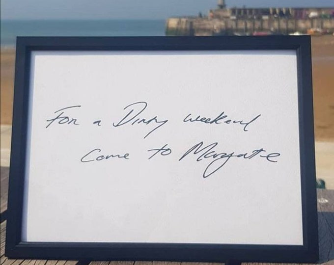 """Exclusive Tracey Emin For Kiss Me Quick """"For a Dirty Weekend Come To Margate"""" Screenprint A4 Prints  on 210g Textured Fabriano No 5 Paper"""