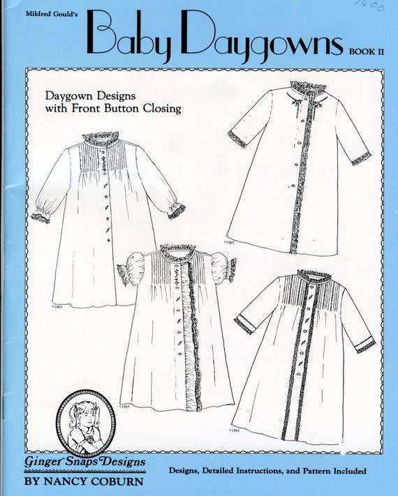 10 Baby Daygowns / Pattern for Daygowns / Back Closings / Detailed Instructions & Illustrations / Embroidery Designs / Baby Daygown Book II