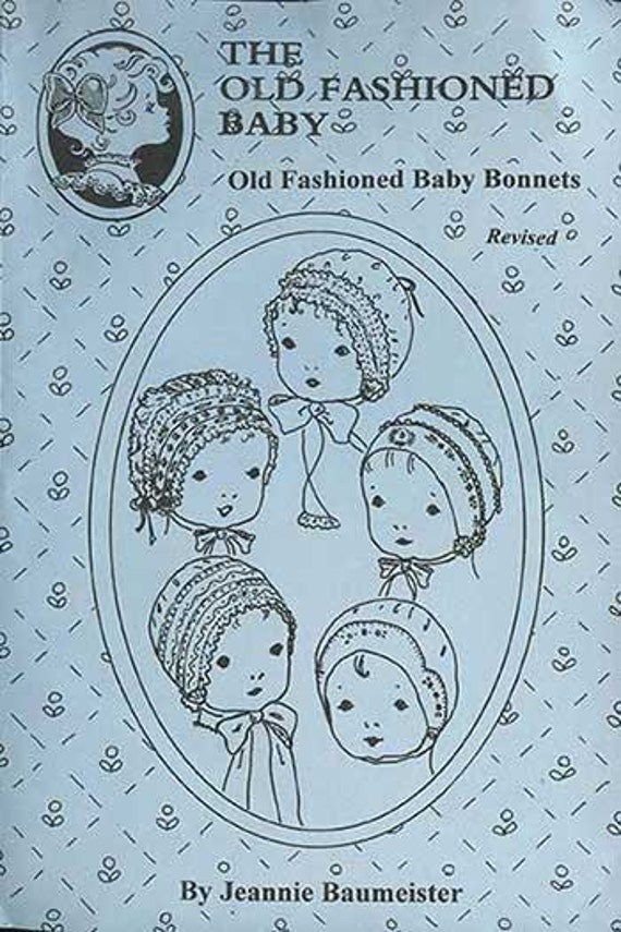 Baby Bonnets Pattern / Hanky Bonnet / Christening Bonnet / T-Bonnet / French Bonnet / Boys Cap / Jeannie Baumeister / Old Fashioned Baby / 2