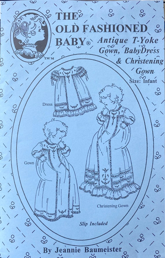 Christening Gown Pattern  / Day Gown Patterns / Newborn Patterns / Girls / Boys / T-Yoke Baby Dress / The Old Fashioned Baby /