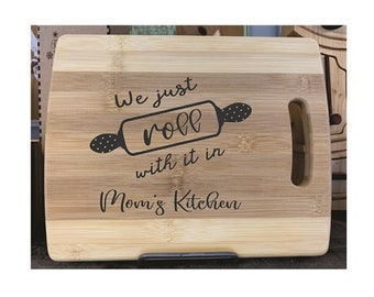 Cutting Board - Roll With It in Mom's Kitchen - Laser Engraved, Chopping Board, Personalized, Custom Gift, Ships Free to Mainland USA
