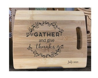 Cutting Board - Gather & Give Thanks - Laser Engraved, Chopping Board, Personalized, Custom Gift, Ships Free to Mainland USA