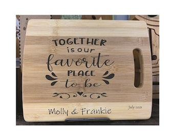Cutting Board - Together Favorite Place - Laser Engraved, Chopping Board, Personalized, Custom Gift, Ships Free to Mainland USA
