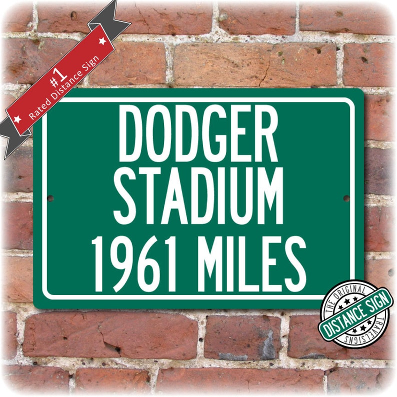 dc04aa5c Personalized Highway Distance Sign To: Dodger Stadium, Home of the Los  Angeles Dodgers