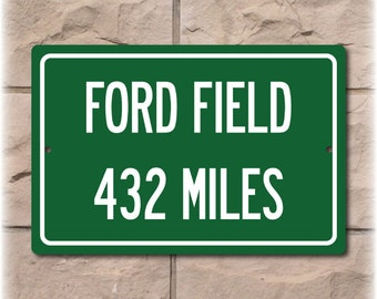 Personalized Highway Distance Sign To: Ford Field, Home of the Detroit Lions