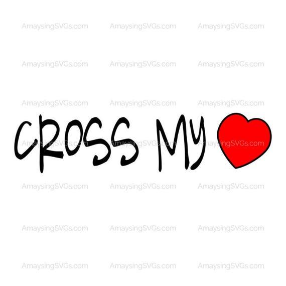 Cross My Heart Svg Valentine Svg Valentines Day Tshirt Svg Etsy Amazing Quote Valentine Day
