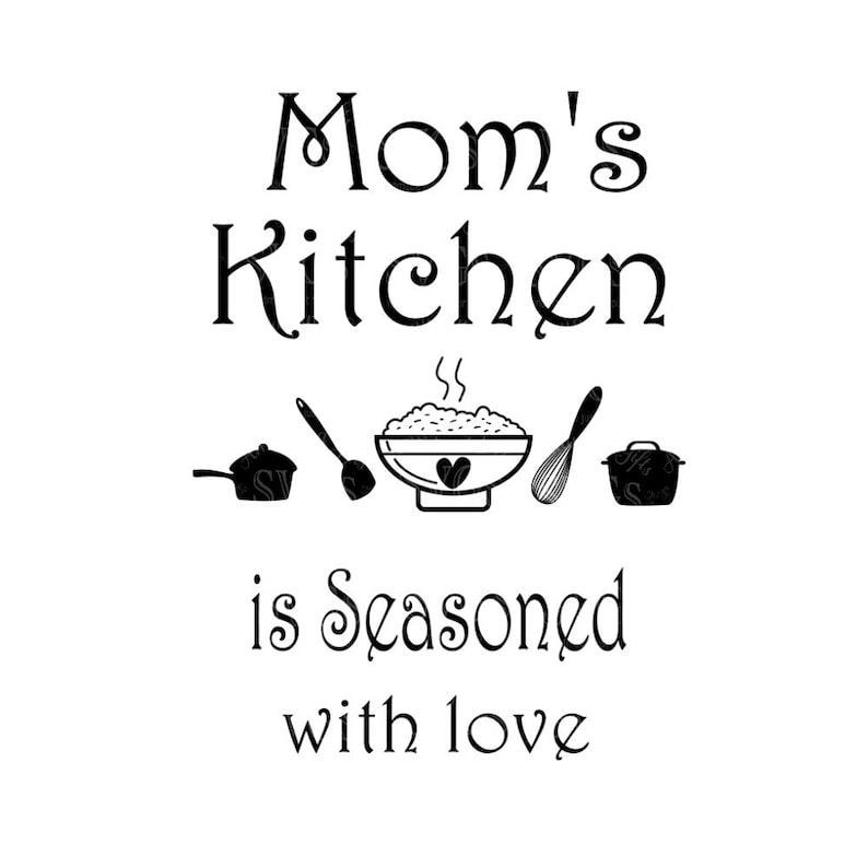 Svg Moms Kitchen Is Seasoned With Love Wall Art Kitchen Etsy