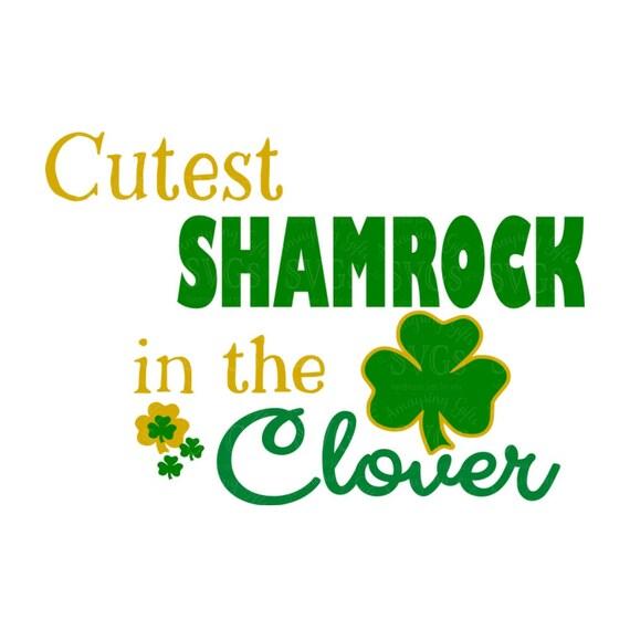 Svg Cutest Shamrock In The Clover Dxf St Patricks Day Etsy