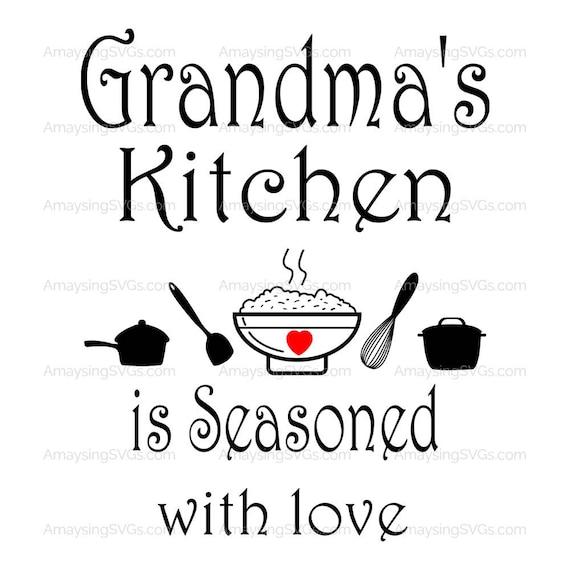 Svg Grandmas Kitchen Is Seasoned With Love Kitchen Decal Etsy