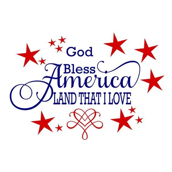 God Bless America Land That I Love Svg God Bless America Svg Etsy