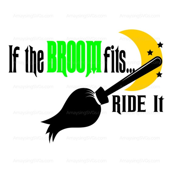Svg If The Broom Fits Ride It Halloween Svg Witch Svg Etsy