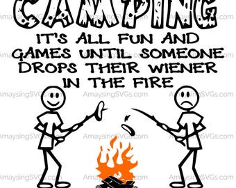 Camping it's all fun and games until someone drops their wiener Camper svg Wiener svg tshirt svg camping svg scouting svg campfire svg