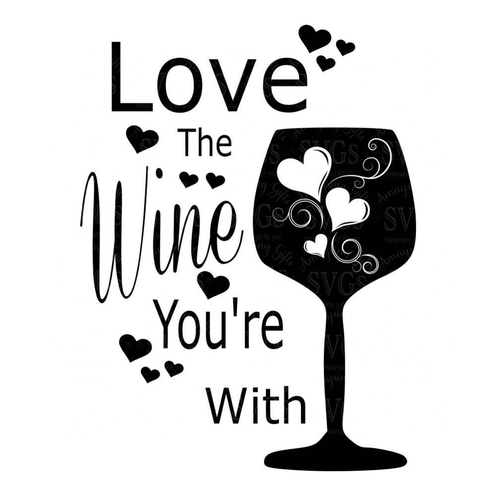 Svg Love The Wine Your With Tshirt Design Pallet Sign Etsy