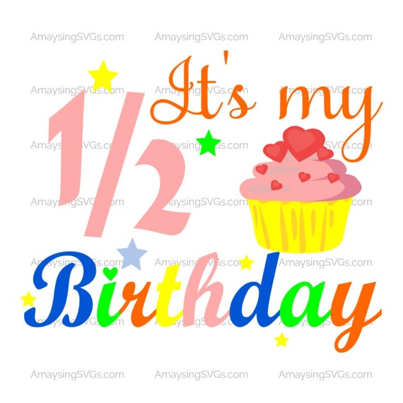 Svg Its My Half Birthday Baby Svg Half Birthday Svg Etsy