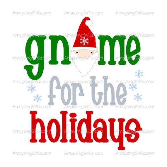 Christmas Gnomes Svg.Gnome For The Holidays Svg Christmas Gnome Svg Christmas Svg Gnome Svg Holiday Svg Christmas Tshirt Svg Christmas Elf Svg Fun Christmas Svg