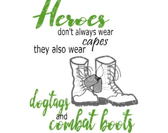 Heroes dont always wear capes svg Combat Boots svg Dog Tags Military Patriotic svg Army svg Marines svg Navy svg Veterans Day 4th of July