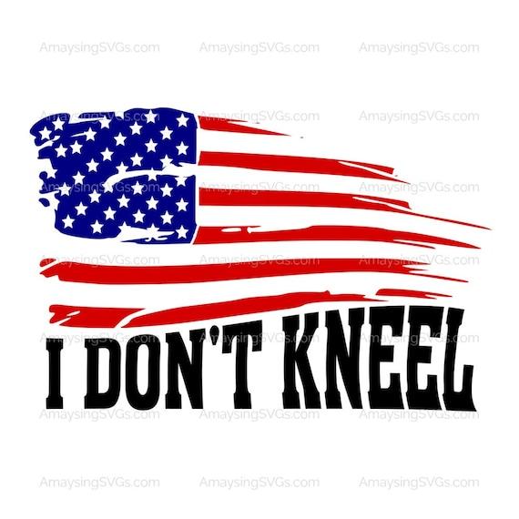 Svg I Dont Kneel Boycott Nfl National Anthem American Etsy