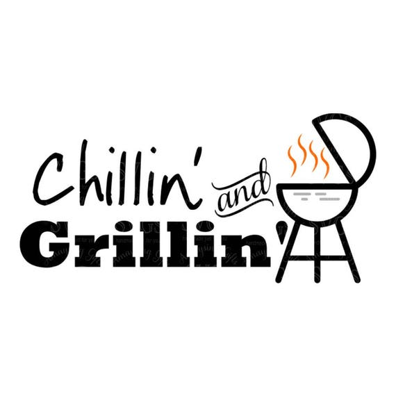 Free Fun designs to make dad smile. Chillin And Grillin Svg Fathers Day Svg Grill Svg Bbq Gift Svg Etsy SVG, PNG, EPS, DXF File