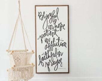 Be Joyful - Romans 12:12 - Aedriel - Wood Sign
