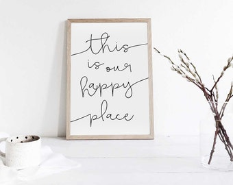 this is our happy place - Print
