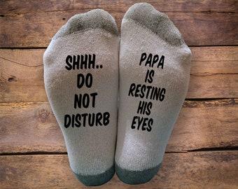 Do Not Disturb Papa Is Resting His Eyes Printed SOCKS