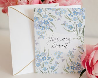 You are Loved Forget-Me-Not Sympathy Blank Card - grief and loss thoughtful classic greeting card for death of loved one funeral