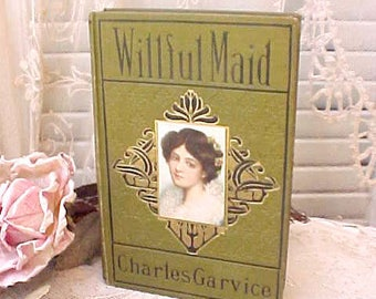 "Beautiful Edwardian Era Book ""Wilful Maid"" by Charles Garvice"