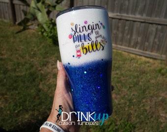 Slingin' Pills to Pay the Bills Glitter Tumbler / Pharmacist / Pharmacy Life / Pharmacy Tech / Pharmacy Humor / Pharmacy Technician