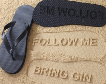 Follow Me Bring Gin Flip Flops Sand Imprint *check size chart, see 3rd product photo*