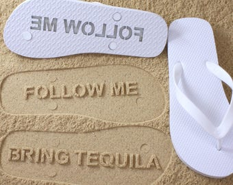 2f274ee0c46b Follow Me Bring Tequila Flip Flops Sand Imprint  Click or Scroll through  pics for size chart