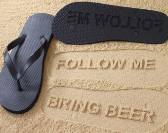 Custom Follow Me BRING BEER Flip Flops - Personalized Booze Themed Sand Imprint Sandals *check size chart, see 3rd product photo*