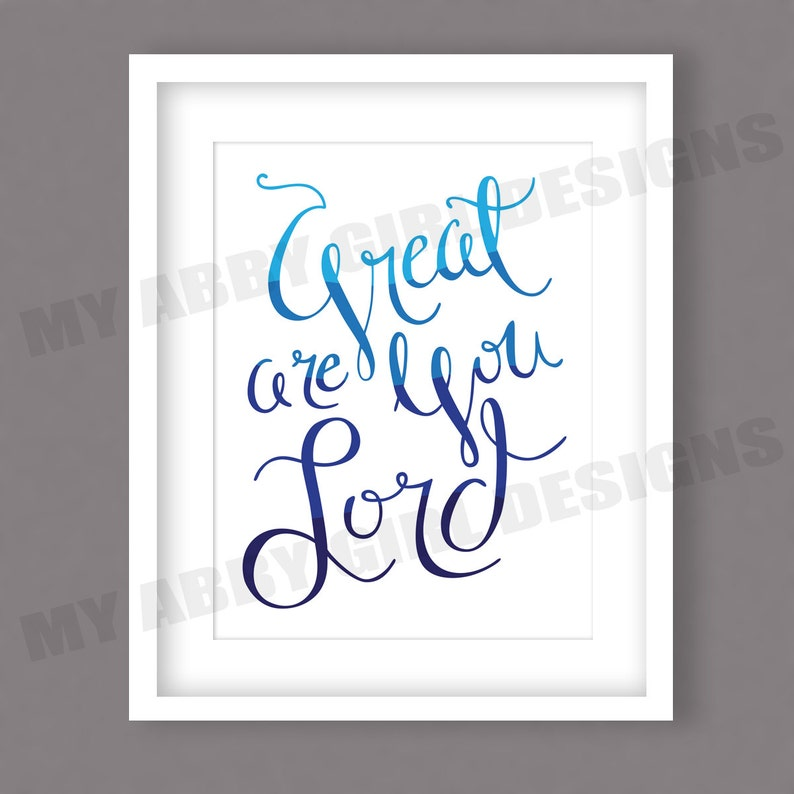 Great Are You Lord, Blue Ombre, Printable Wall Art, Instant Download, Hand  Lettered, 8x10 Word Art
