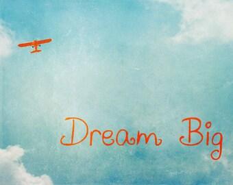 Vintage Airplane Print - Dream Big Inspirational Quote Boy Nursery Aviation Blue Orange Plane Flying Sky Clouds Photograph