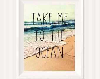 Take Me To The Ocean, Beach House Art, Inspirational Quote, Ocean, Waves, Bathroom Art, Beach Decor, Beach Photogtaphy, Ocean Photo, Gift