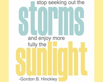 Inspirational Digital print- Storms and Sunlight Print - Hinckley - LDS print - home decor -