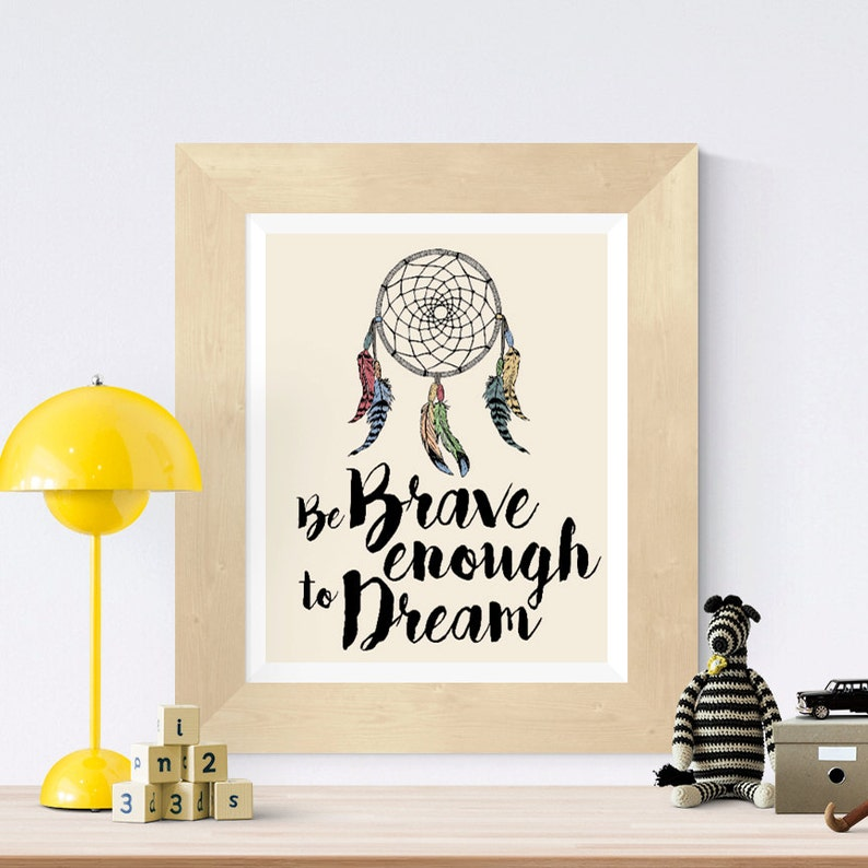 Nursery print  Southwest decor  Be Brave enough to Dream  image 0