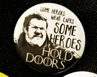 "Game of Thrones Hodor ""Some Heroes Hold Doors"" 1.25"" Button"