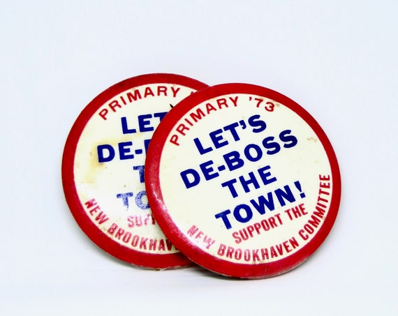 Vintage Brookhaven Town Primary 1973 Pin De-Boss The Town Local Long Island Politics 1970s