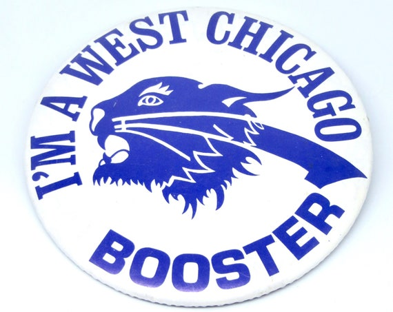 Vintage West Chicago Pin Badge Large I'm A West Chicago Booster Blue White Wildcat