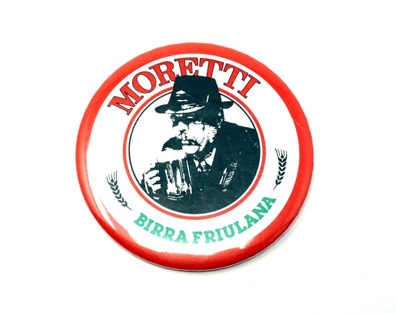 Vintage Moretti Birra Friulana Button Italian Beer Ad Rare Collectible Pinback Udine Formerly Austria Pale Lager Brewery Owned By Heineken